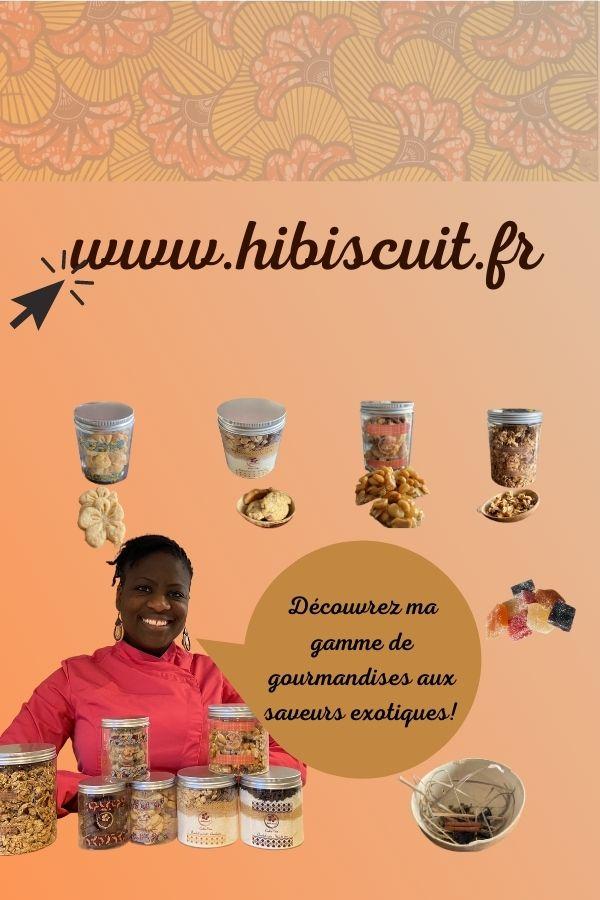 Commandez mes gourmandises sur Hibiscuit.fr
